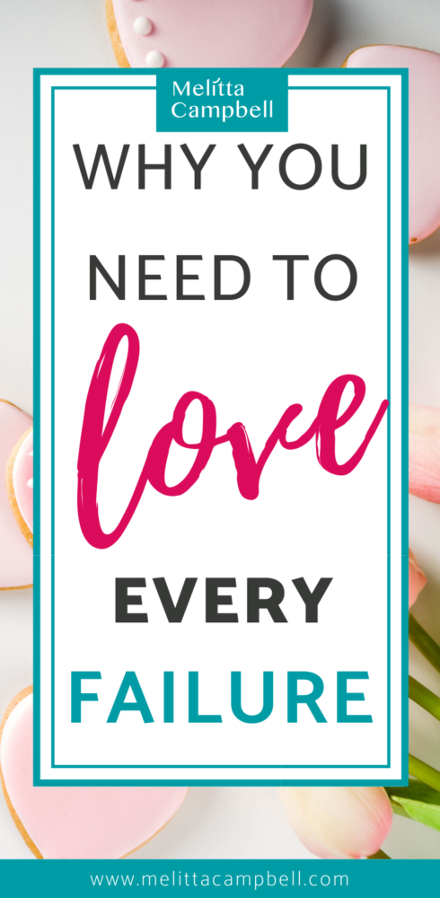 Why You Need to Love Every Failure