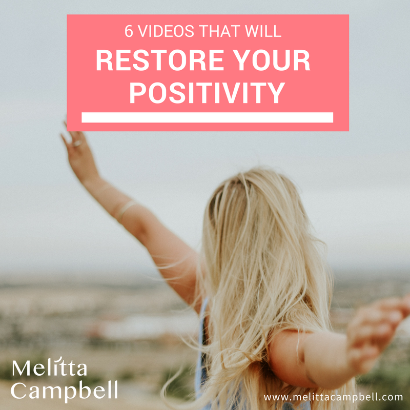 6 Videos that Will Restore Your Positivity Today