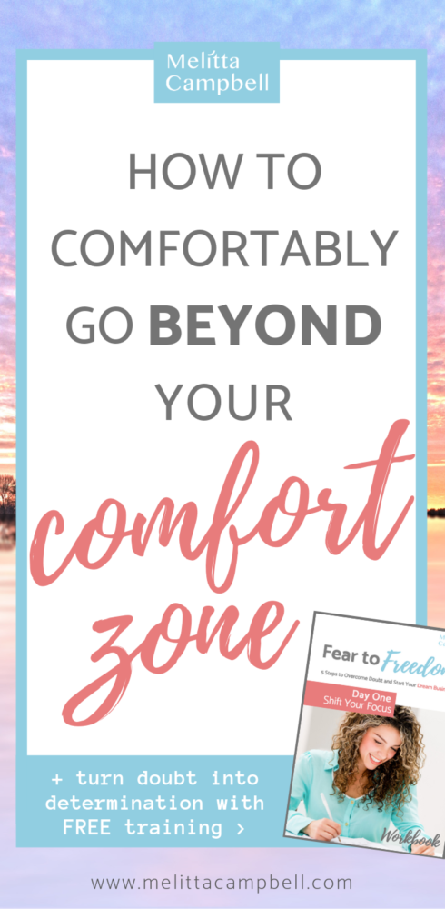 How to Comfortably Push Outside your Comfort Zone