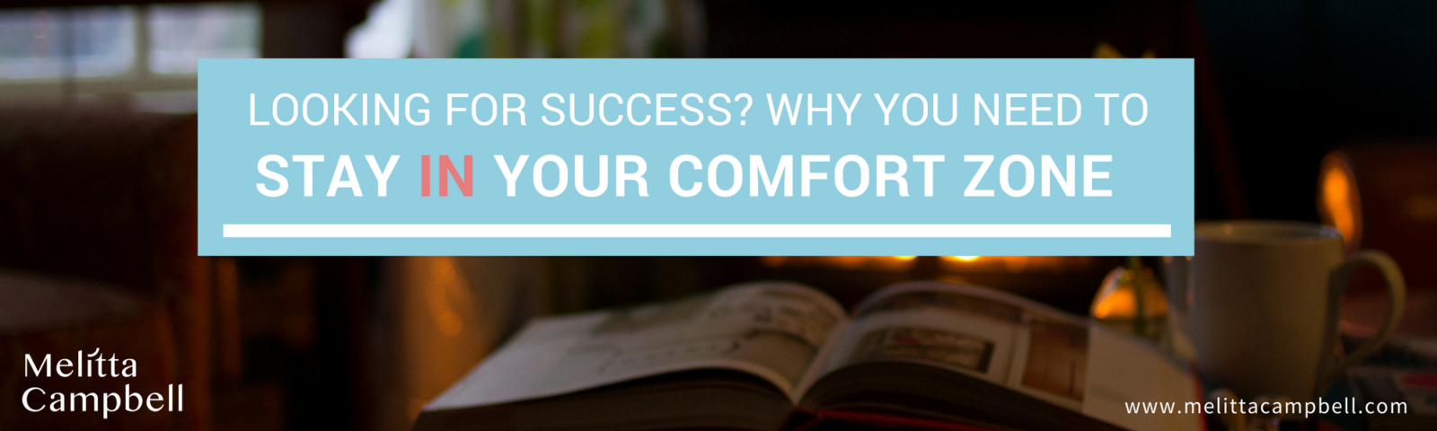 Blog: Stay IN your comfort zone
