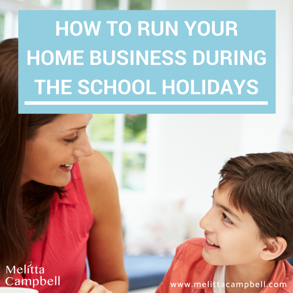 How to run your home business over the school holidays