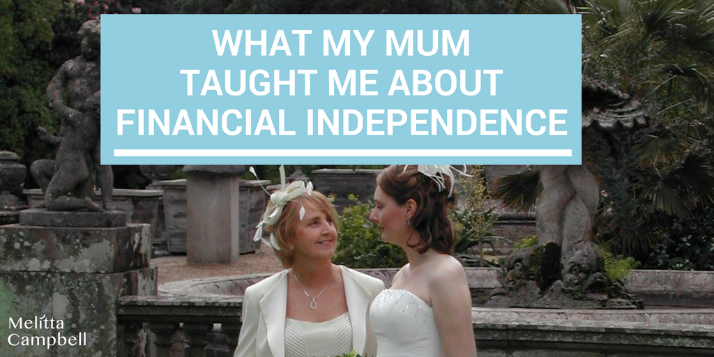 What Mum Taught Me About Financial Independence