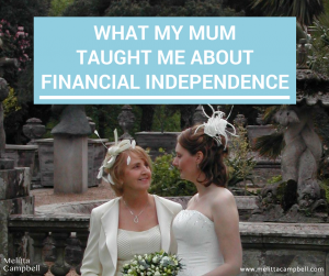 What Mum Taught Me Bout Financial Independence