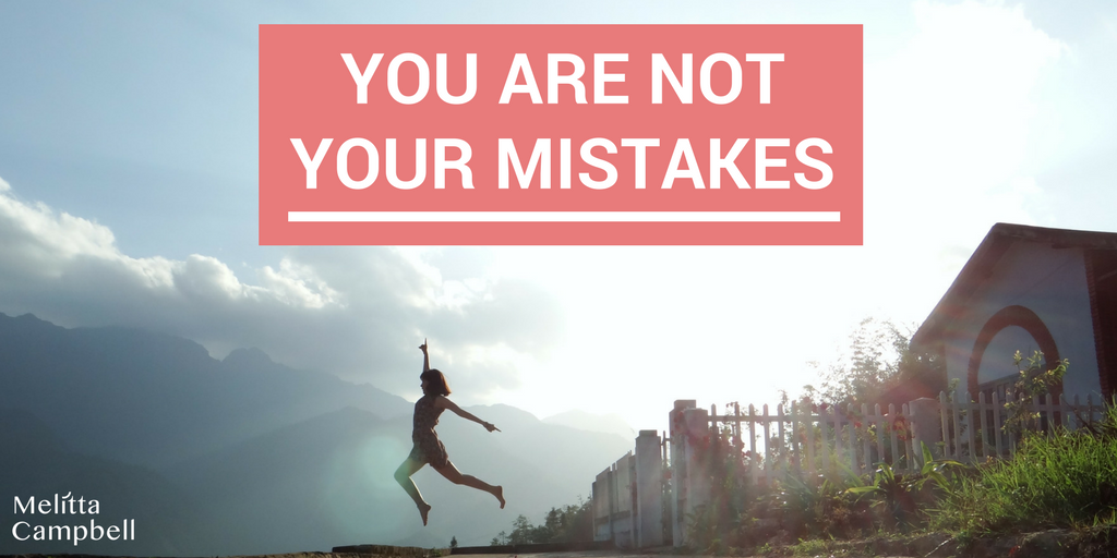 You are not your mistakes - Blog Title