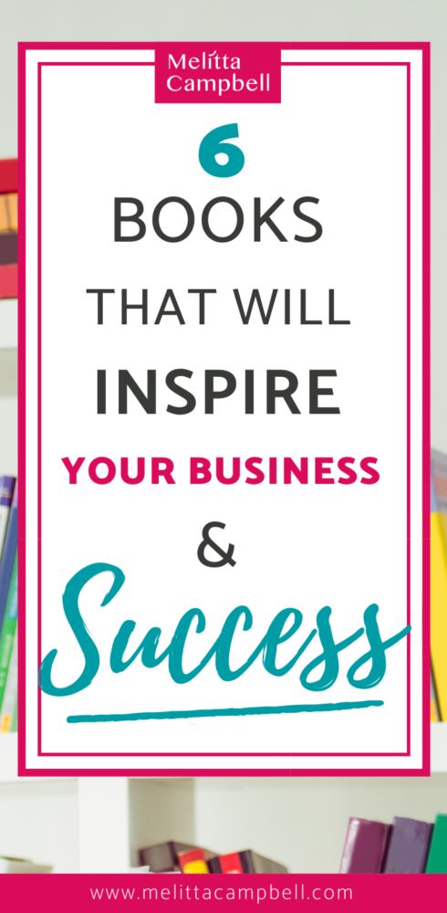 6 Books that will Inspire your Business and Sucess