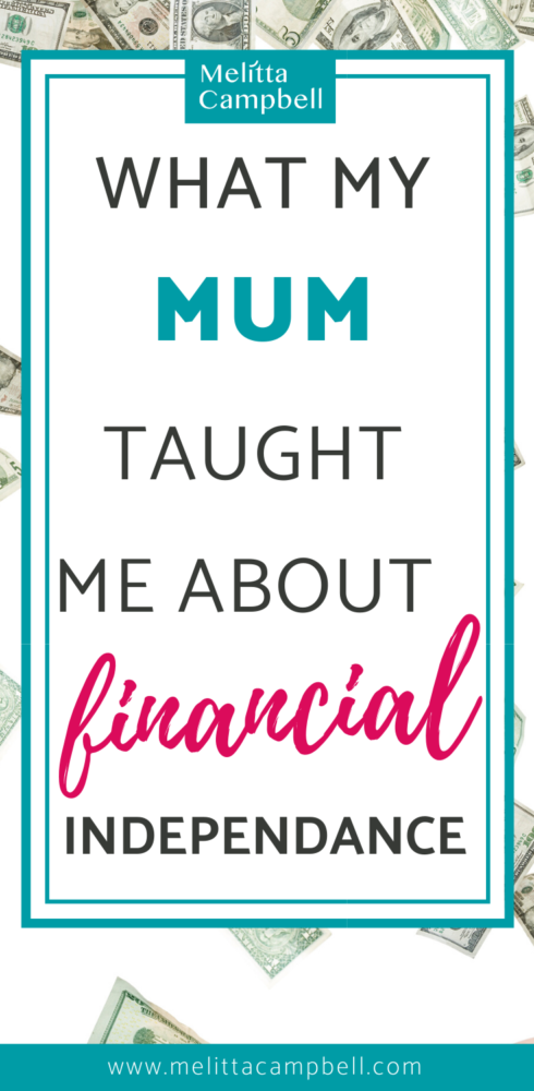 What My Mum Taught Me About Financial Independance