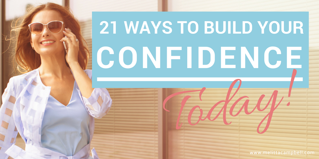 21 Ways You Can Boost Your Confidence Today