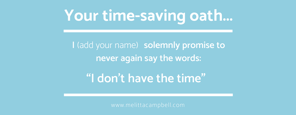 Your time-saving oath...