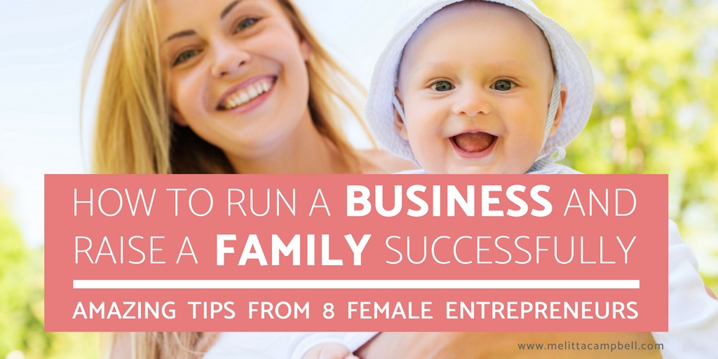 Female Entrepreneurs Share their Tips for running a successful business around your family