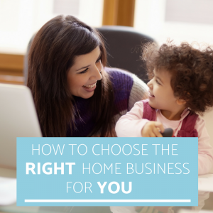 You to choose the right Home Business for You