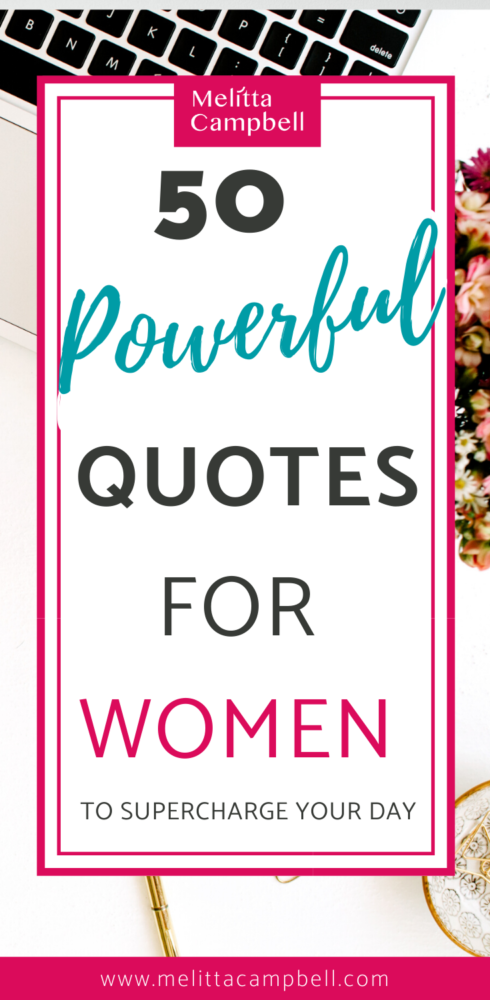 50 Powerful Quotes for Women - Supercharge your Day with a Fresh Dose of Inspiration