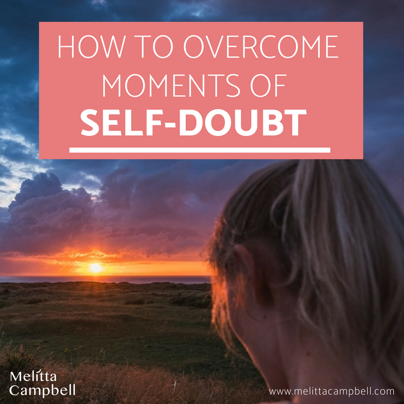 How to Overcome Moments of Self-Doubt