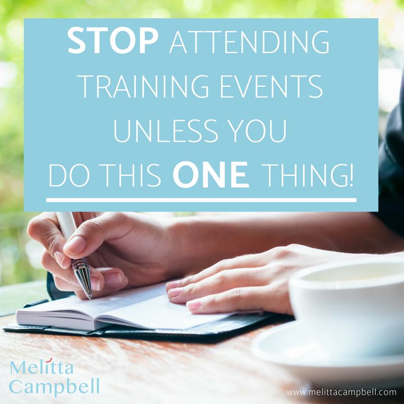 Stop taking notes at training events - unless you do this one thing...