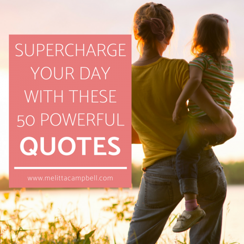 Supercharge your day with these 50 Powerful Motivational Quotes