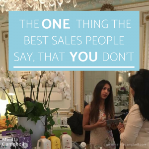 What the best sales people say, that you don't