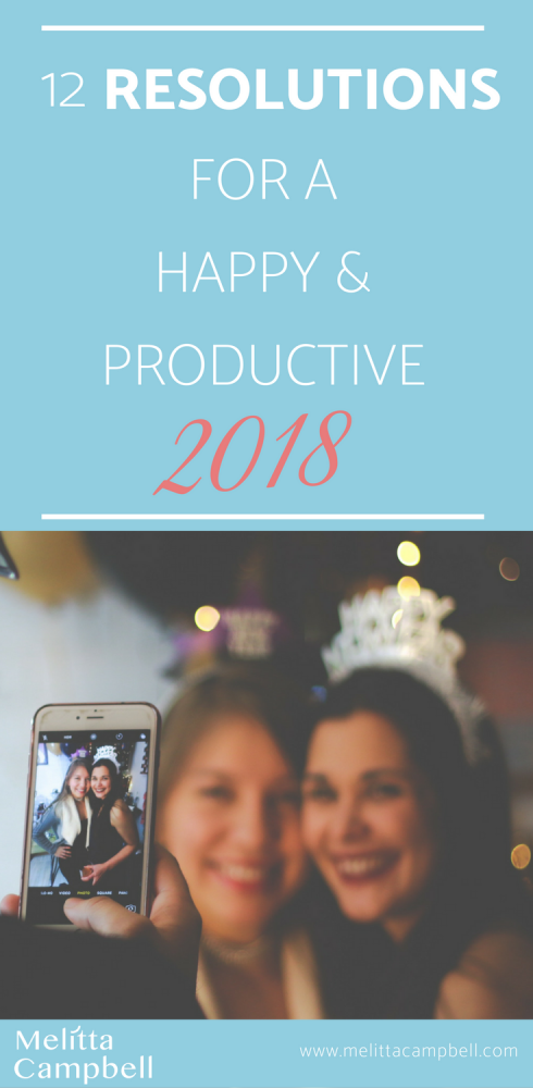 12 New Year Resolutions for a Happy and Productive 2018