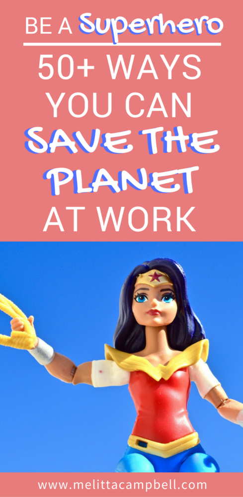 Be a Superhero - 50+ Ways to Save the Planet at Work