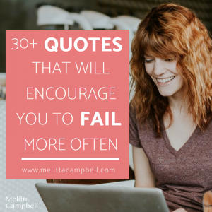 30+ Quotes that will Encourage You to Fail More Often