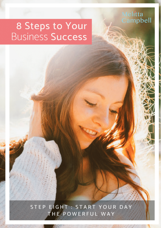 Your Business Success eCourse - Step-8 - Start Your Day the Powerful Way
