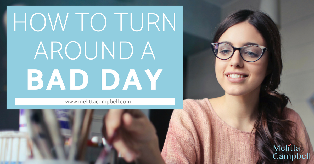 How to turn a Bad Day around in your business