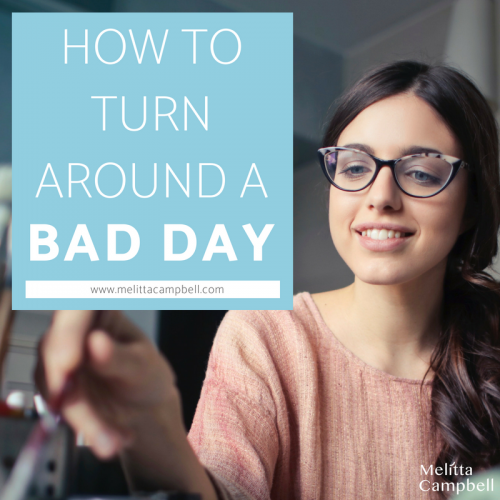 How to turn a Bad Day around in your business.