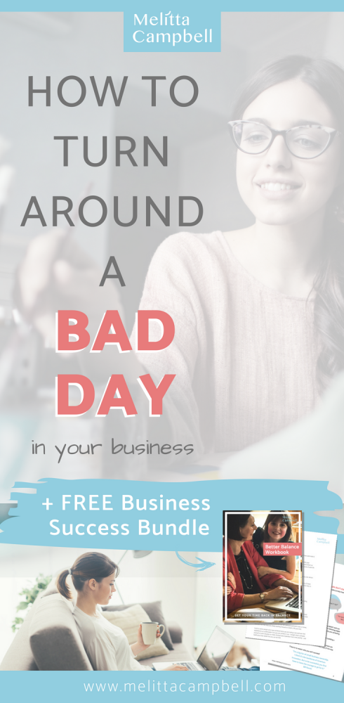 How to turn a Bad Day around in your business - Pinterest image