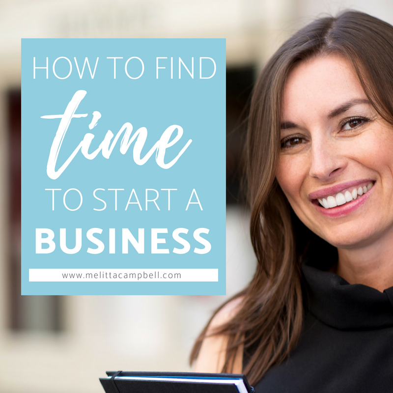 How to find the time to start a business you love