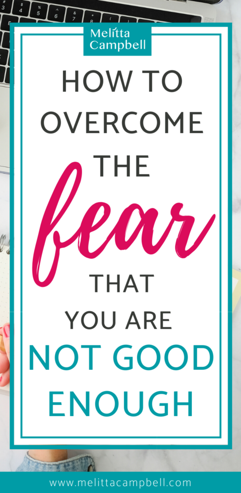 How to Get Over the Fear That You're Not Good Enough