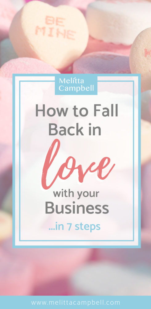 How to fall back in love with your business.