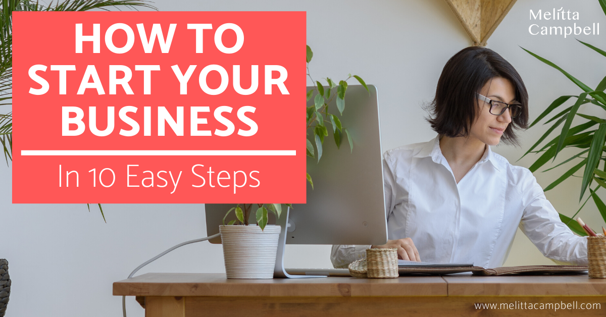How to start your business in 10 easy steps