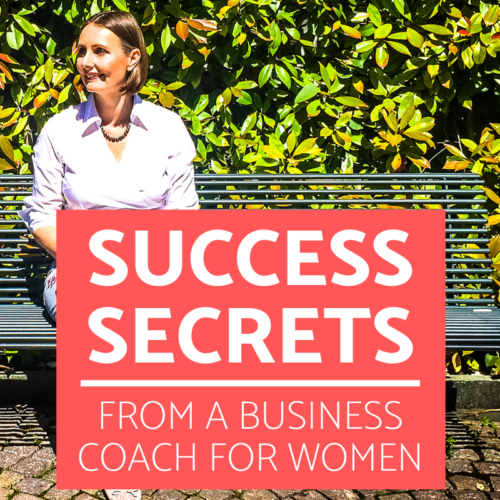 Success Secrets from a Business Coach and Mentor for Female Entrepreneurs
