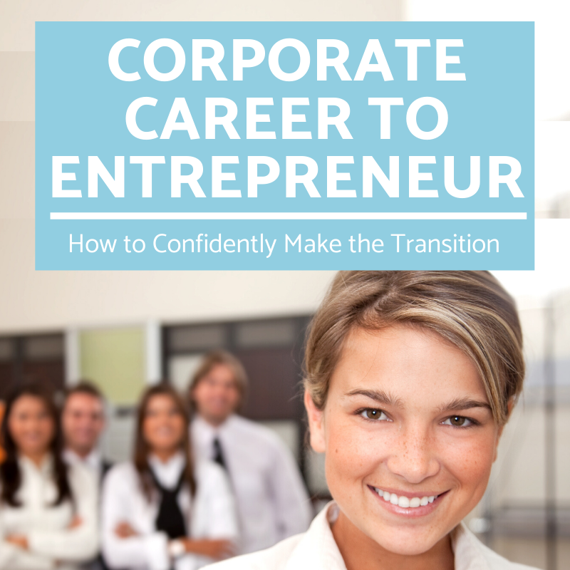How you can transition from Corporate Career to Entrepreneurship