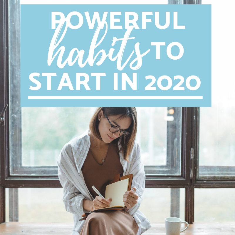 6 Powerful (yet simple) habits to start in 2020