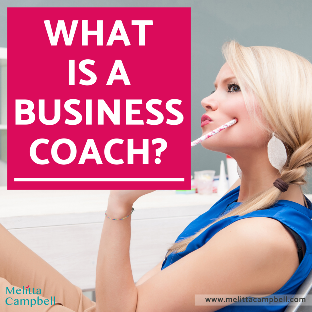 What is a Business Coach? Here's the answer business owners and entrepreneurs have been looking for...