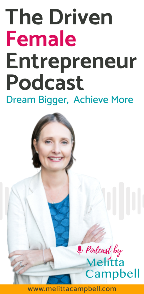 Driven Female Entrepreneur Podcast. The show that helps you dream bigger and acheive more in your business.