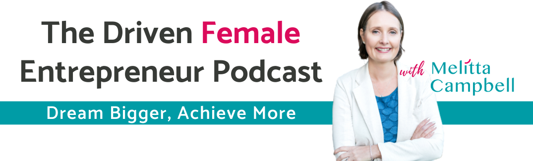 Driven Female Entrepreneur Podcast.
