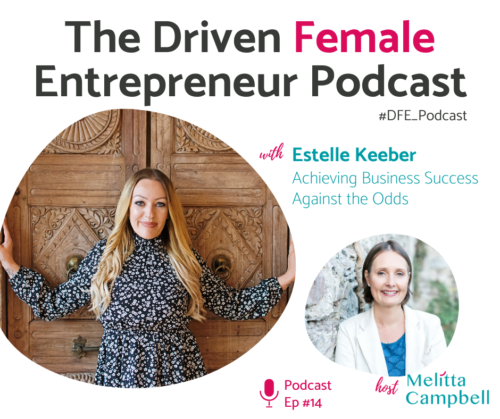 Estelle Keeber, MIBA on the Driven Female Entrepreneur Podcast