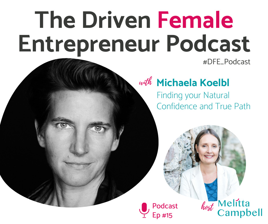 Michaela Koelbl, confidence coach and founder of Horse connect on the Driven Female Entrepreneur Podcast