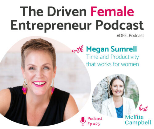 Megan Sumrell shares Productivity tips for Women on the Driven Female Entrepreneur Podcast