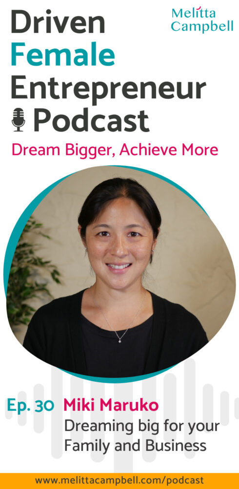 Dreaming Big for Your Family and Business - Miki Maruko