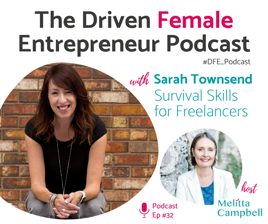 Survival Skills for Freelancers - Sarah Townsend on the Driven Female Entrepreneur Podcast