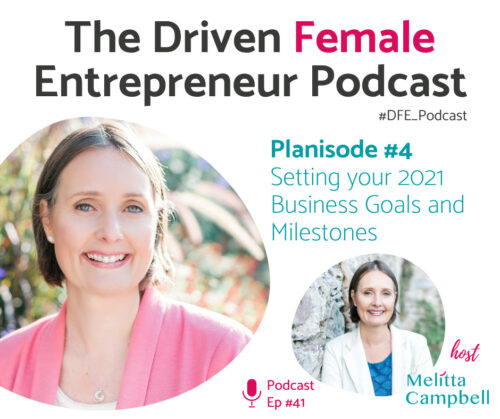 Driven Female Entrepreneur Planisode 4 - Create your Goals to prepare for Business success in 2021