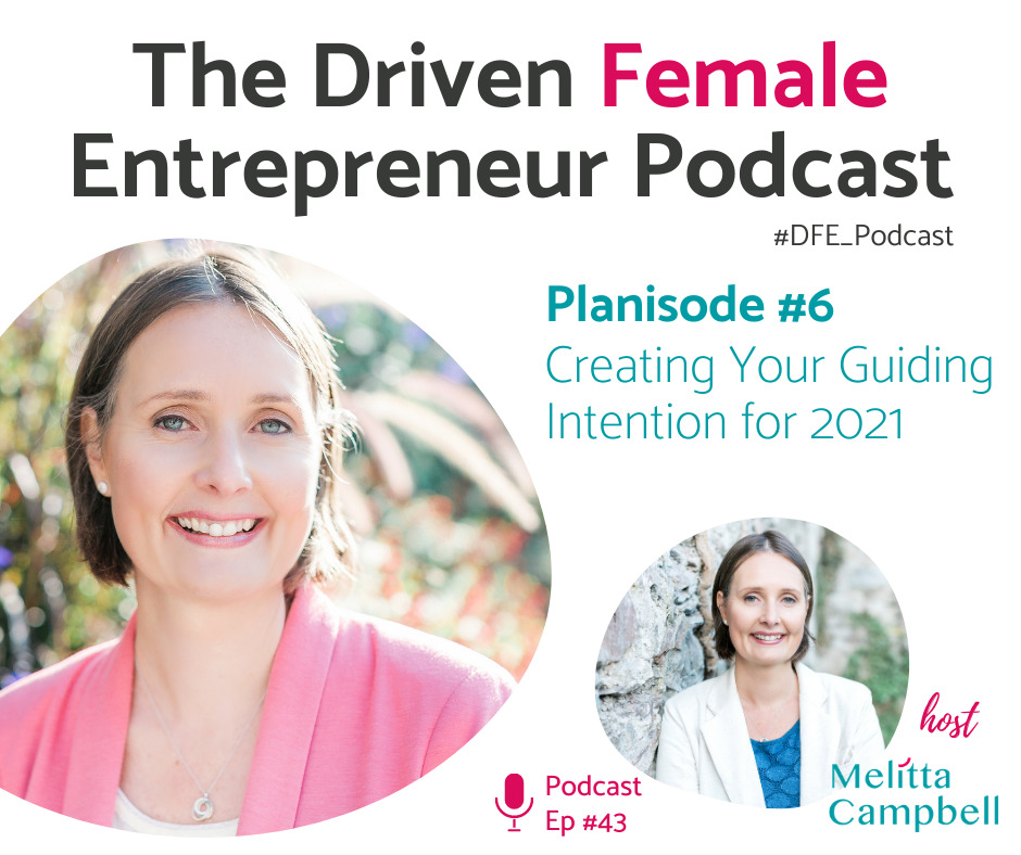 Driven Female Entrepreneur Planisode 6 - Create Your Clear Intention to Guide your to Success in 2021