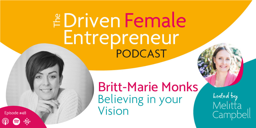 Believing in your Vision - Britt-Marie Monks