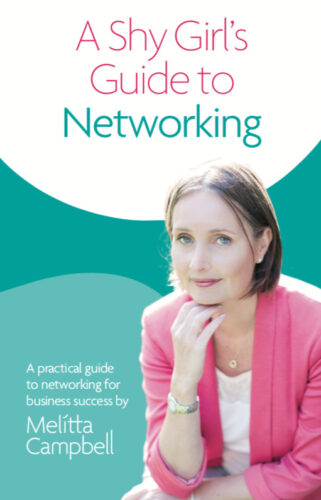 A Shy Girl's Guide to Networking, by Melitta Campbell