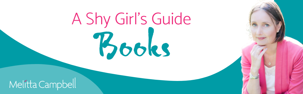 Shy Girl's Guide, Practical Business Books from Best-selling author and business coach, Melitta Campbell