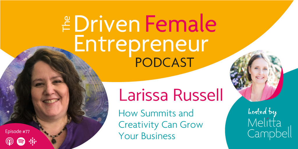 How Summits and Creativity Can Grow Your Business with Larissa Russell